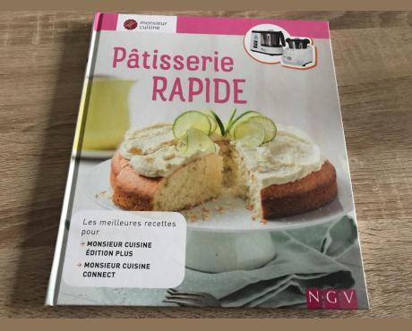 Patisserie Rapide Monsieur Cuisine