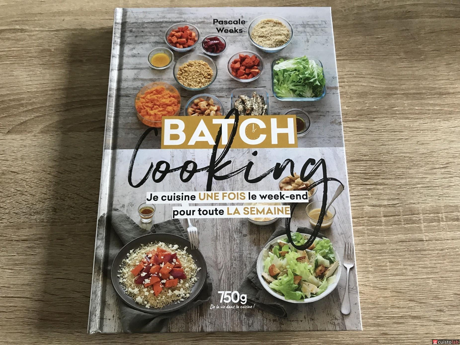 Batch Cooking Je Cuisine Une Fois Le Week End Pour Toute La Semaine
